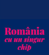 România cu un singur chip